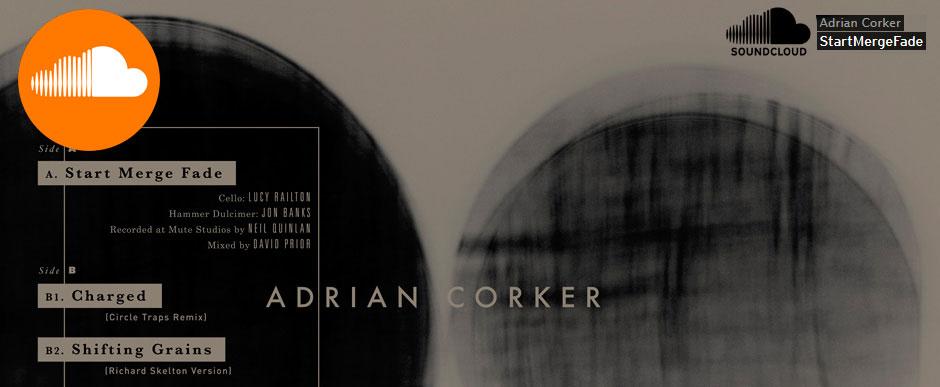 adrian-corker-start-merge-fade-soundcloud